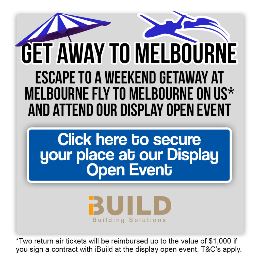 iBuild Display Homes Melbourne Open Event Fly to Melbourne Getaway